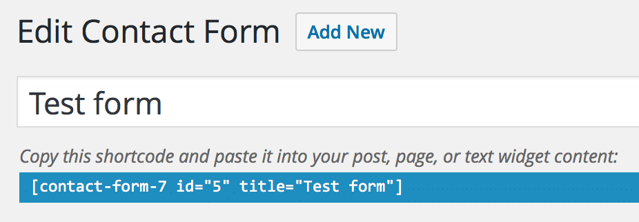 The shortcode used to insert the form into posts, displayed under the form title.